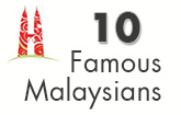 Top 10 Famous Malaysians